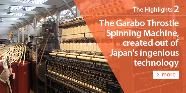 The Highlights2 The Garabo Throstle Spinning Machine, created out of Japan's ingenious technology