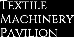 TEXTILE MACHINARY PAVILION
